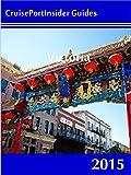 CruisePortInsider Guide to Victoria--2015