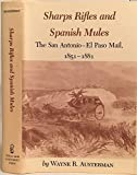 img - for Sharps Rifles and Spanish Mules: The San Antonio-El Paso Mail, 1851-1881 book / textbook / text book