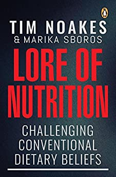 Lore of Nutrition: Challenging conventional dietary beliefs por [Noakes, Tim]