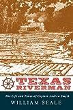 Texas Riverman, Seale William, 0982440529