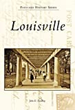 Front cover for the book Louisville (Postcard History Series) by John E. Findling
