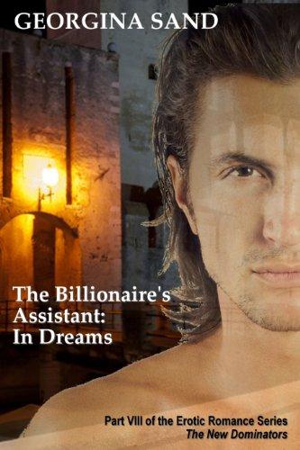 (The Billionaire's Assistant In Dreams: Part 8 ( Billionaire Erotic Romance ) (The New Dominators))