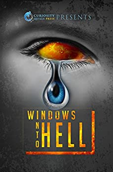 Windows Into Hell by [Wymore, James, Collings, Michaelbrent, Collings, Michael R., Seeley, Sarah E., Harrison, Mette Ivie, Butler, D.J., Wilburn, Jay, Adolfson, Tonya, Peck, Steven L., Baxter, R.A.]