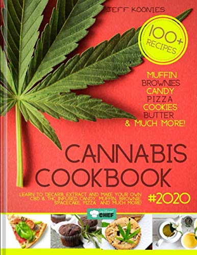 51UaVY2fZDL - Cannabis Cookbook 2020: Learn to Decarb, Extract and Make Your Own CBD & THC infused Candy, Muffin, Brownie, Space cake, Pizza  and much more! (Cannalovers)