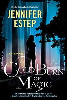 Cold Burn of Magic (Black Blade Book 1) by [Estep, Jennifer]