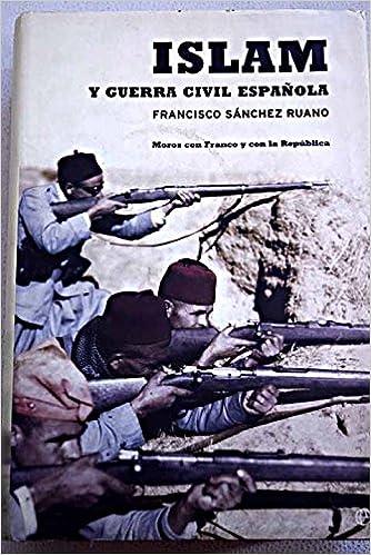 Islam y Guerra Civil Española. Moros con Franco y con la República ...