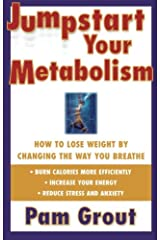 Jumpstart Your Metabolism: How To Lose Weight By Changing The Way You Breathe Paperback