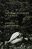 The Natural Disorder of Things, Andrea Canobbio, 0312426348