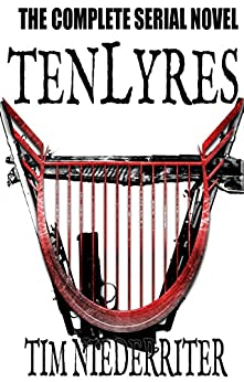 Tenlyres: Complete Serial Novel by [Niederriter, Tim]