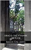 Draco: The Vampire Hunter
