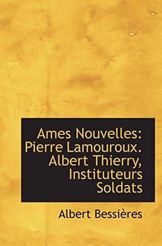 Ames Nouvelles: Pierre Lamouroux. Albert Thierry, Instituteurs Soldats