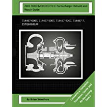 2001 FORD MONDEO TD Ci Turbocharger Rebuild and Repair Guide: 714467-0007, 714467-5007, 714467-9007, 714467-7, 2S7Q6K682AF