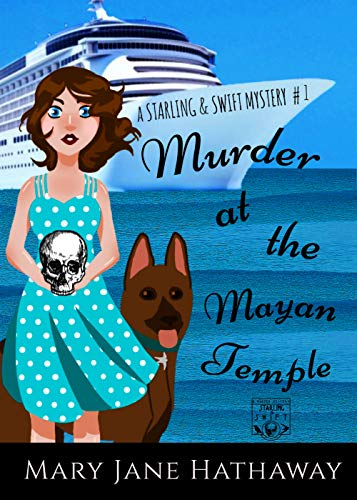 Murder at the Mayan Temple (A Christian Cozy Mystery) (Starling and Swift Book 1) by [Hathaway, Mary Jane]