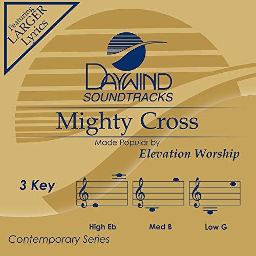 Mighty Cross (Mighty Cross [Accompaniment/Performance Track])
