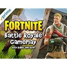 Fortnite Battle Royale Gameplay with Robby and Ryan