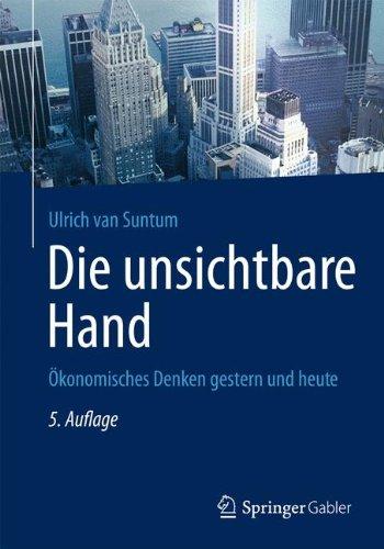 Die unsichtbare Hand: Ökonomisches Denken gestern und heute