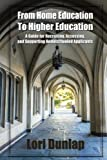 img - for From Home Education to Higher Education: A Guide for Recruiting, Assessing, and Supporting Homeschooled Applicants book / textbook / text book