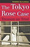 The Tokyo Rose Case, Yasuhide Kawashima, 0700619054