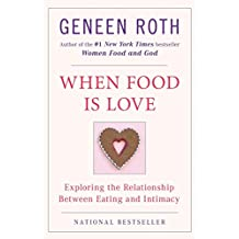 When Food Is Love: Exploring the Relationship Between Eating and Intimacy