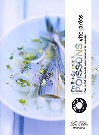 Poissons et fruits de mer vite prêts par  Constance de Mascureau