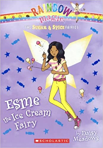 Esme the Ice Cream Fairy (Rainbow Magic: The Sugar and Spice Fairies)