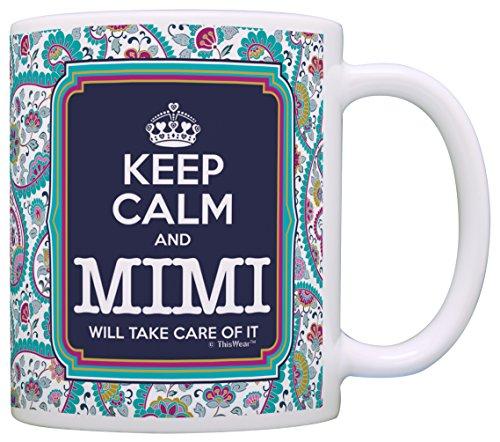 Keep Calm Mimi Will Take Care of It Gift Coffee Mug Tea Cup Paisley