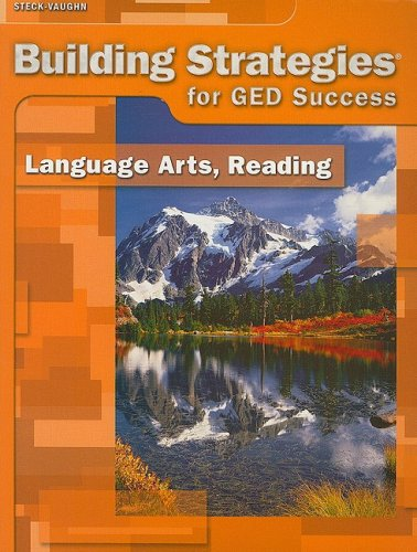 Steck-Vaughn Building Strategies for GED Success: Language Arts, Reading
