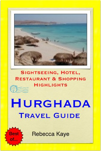 Hurghada, Egypt Travel Guide - Sightseeing, Hotel, Restaurant & Shopping Highlights (Illustrated)