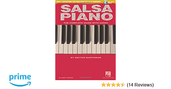 Salsa Piano - The Complete Guide with Online Audio!: Hal Leonard Keyboard Style Series: Hector Martignon: 9780634067006: Amazon.com: Books