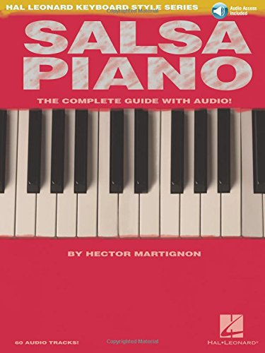 Salsa Piano - The Complete Guide with Online Audio!: Hal Leonard Keyboard Style Series