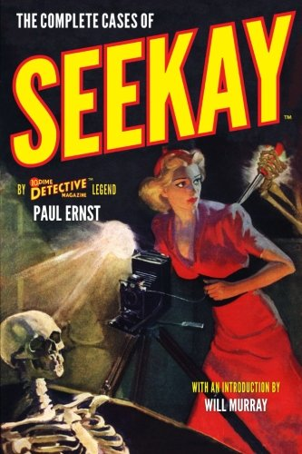 The Complete Cases of Seekay (The Dime Detective Library)