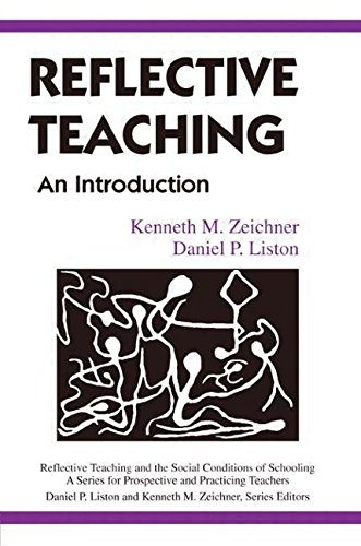 Reflective Teaching: An Introduction (Reflective Teaching and the Social Conditions of Schooling)