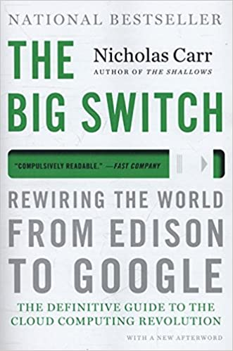 Amazon the big switch rewiring the world from edison to amazon the big switch rewiring the world from edison to google 9780393345223 nicholas carr books fandeluxe Image collections