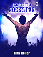 Addicted to a Rockstar, Band 2 (German Edition)