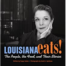 Louisiana Eats!: The People, the Food, and Their Stories