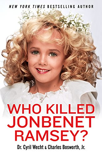 """Who Killed JonBenet Ramsey?"" av Cyril H. Wecht"