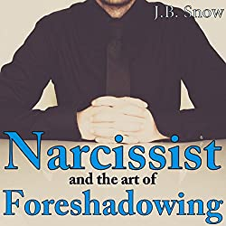 Narcissist and the Art of Foreshadowing: Overt and Covert Threats and their Maddening Efficacy