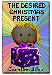 THE DESIRED CHRISTMAS PRESENT: illustrated children's book (English Edition)