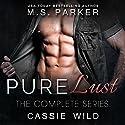 Pure Lust: The Complete Series Box Set Hörbuch von M. S. Parker, Cassie Wild Gesprochen von: A.C. Edwards