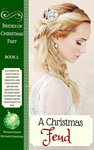 Historical Romance: A Christmas Feud (Brides of Christmas Past Book Book 2) (Western New England College)