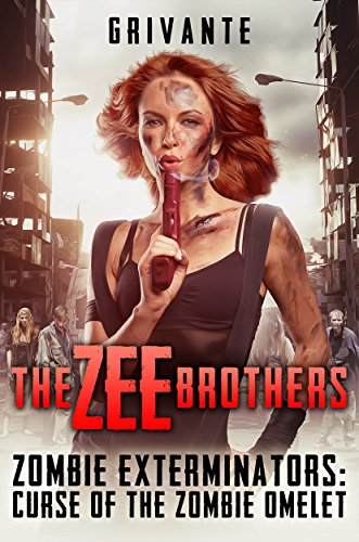 The Zee Brothers: Curse of the Zombie Omelet!: Zombie Exterminators Vol.1 (Standard Edition) by [Grivante]