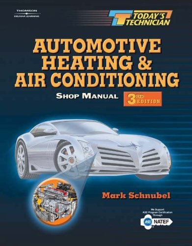 Automotive Heating - Today's Technician: Automotive Heating & Air Conditioning