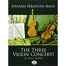 The Three Violin Concerti in Full Score