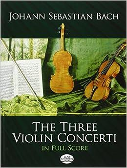 Bach: The Three Violin Concerti in Full Score