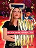 img - for Now What?: Next Steps for Your Life in Christ book / textbook / text book