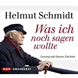 Was ich noch sagen wollte: Ungekürzte Lesung mit Hanns Zischler (4 CDs)