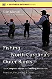 Fishing North Carolina s Outer Banks: The Complete Guide to Catching More Fish from Surf, Pier, Sound, and Ocean (Southern Gateways Guides) by Stan Ulanski (2011-09-26)