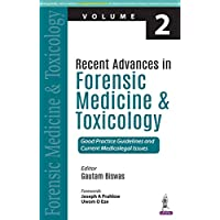 Recent Advances in Forensic Medicine and Toxicology - 2: Good Practice Guidelines and Current Medicolegal Issues