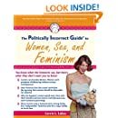 The Politically Incorrect Guide to Women, Sex And Feminism (The Politically Incorrect Guides)