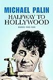 """Halfway to Hollywood - Diaries 1980 to 1988"" av Michael Palin"